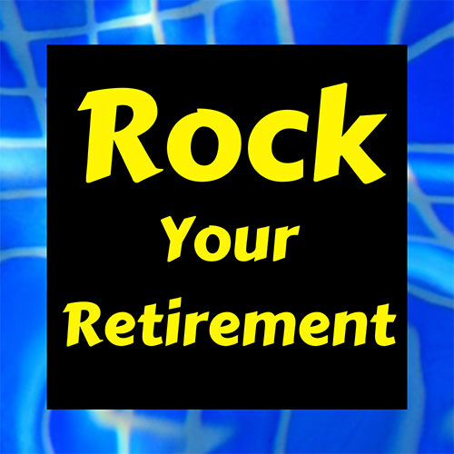 Rock Your Retirement Podcast